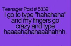 Yep. Especially when it's REALLY funny my fingers lose it.