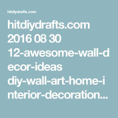hitdiydrafts.com 2016 08 30 12-awesome-wall-decor-ideas diy-wall-art-home-interior-decoration-for-christmas
