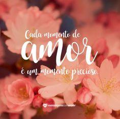 Cada momento de amor é um momento precioso. #mensagenscomamor #amor #sentimentos #momentos #frases