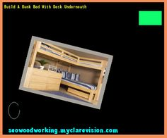 Build A Bunk Bed With Desk Underneath 205820 - Woodworking Plans and Projects!