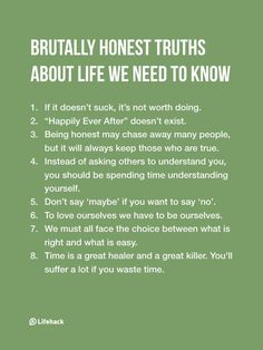 Remind Yourself Of These 8 Hard Truths EVERY DAY You'll Lead A Much Better Life is part of Truth of life - Brutally honest truths about life we need to know Quotes Thoughts, Life Quotes Love, Wisdom Quotes, Quotes To Live By, Quotes Quotes, Better Life Quotes, Quote Life, True Quotes, Positive Quotes