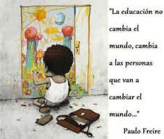 """""""The education doesn't change the wold, It changes the people who going to change the world"""" - Paulo Freire Classroom Quotes, Classroom Setup, Classroom Activities, Graduation Quotes, Spanish Teacher, Spanish Class, Teachers' Day, Spanish Quotes, Education Quotes"""