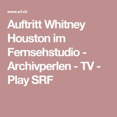 Auftritt Whitney Houston im Fernsehstudio - Archivperlen - TV - Play SRF