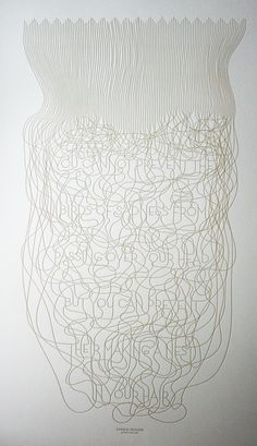 This amazing poster is one colour, made up of tangled strands of type in the lines. Fits so well visually with quote about bird's nest. Clever design!