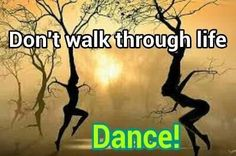 Dance Through Life!