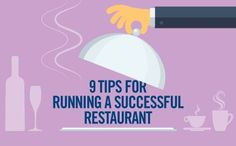 Famous chef Brian Duffy provides 9 tips on how to make your restaurant a success.
