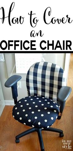 DIY: Office Chair Makeover with Fabric - Tutorial shows 3 different ways to cover a plain chair Office Chair Makeover, Furniture Makeover, Office Decor, Cubicle Makeover, Office Ideas, Furniture Projects, Diy Furniture, Affordable Furniture, Refurbished Furniture