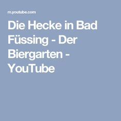Die Hecke in Bad Füssing - Der Biergarten - YouTube