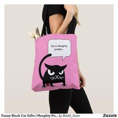 Funny Black Cat Gifts | Naughty Pussy Tote Bags