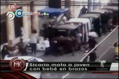 Sicario Mata A Joven Con Bebé En Brazos #Video @AlRojoVivo
