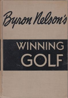 Byron Nelson's Winning Golf (Hardcover, 1946)