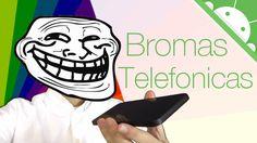 BROMAS TELEFONICAS DESDE ANDROID - Noticias telefonía móvil