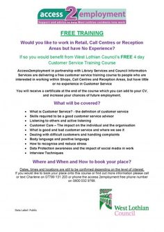 Would you like to work in Retail, Call Centres or Reception Areas but have No Experience? If so you would benefit from West Lothian Council's FREE 4 day Customer Service Training Course http://www.voluntarysectorgateway.org/2014/07/free-customer-service-training-course-2/