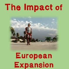 World History High School : Impact of European Expansion -- In 60-75 mins, students will learn about the pros and cons of European Expansion. Students can work alone or in pairs to read the handout and complete the task to show their understanding. It is recommended to purchase our SOAPStone Organizer for this lesson plan: https://www.teacherspayteachers.com/Product/SOAPStone-Graphic-Organizer-for-Social-Studies-2076550