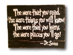 The More That You Read the More Things You Will by PalletsandPaint
