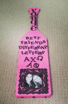 pretty panhel paddle ♥ for more 2 friends • 2 sororities paddle sayings, link here ~ • 2 Friends/2 Sororities: Panhellenic Friendship Sayings