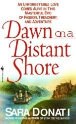 Dawn on a Distant Shore.  Sara Donati.  Book 2 of The Wilderness series.  May 28