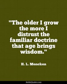 44 Best Age Quotes Images Wise Words Growing Old Quotes Aging Quotes