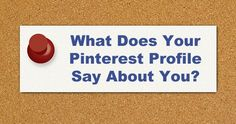 What does your Pinterest say about you?