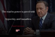 House of Cards Quotes — Follow us for more House of Cards Quotes
