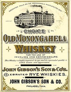 John Gibson's Philadelphia Pennsylvania Rye Whiskey.  Used for invalids!! Must be quality!