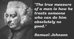 Samuel Johnson Quotes  So be kind to those who mock you kim. :)