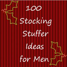 100 stocking stuffer ideas for men...lots of other sections on the same page.  Scroll to the middle of the page to see the section for men.