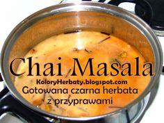 Indyjski specjał: Chai masala - herbata czarna gotowana z mlekiem cukrem i przyprawami korzennymi