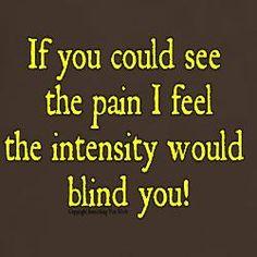 Sadly true for so many with fibromyalgia, myofascial pain, psoriatic arthritis, EDS, etc Chronic Migraines, Chronic Illness, Chronic Pain, Rheumatoid Arthritis, Mental Illness, Trigeminal Neuralgia, Ankylosing Spondylitis, Reiki, Diabetes