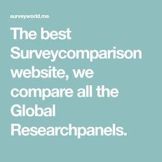 The best Surveycomparison website, we compare all the Global Researchpanels. Research Companies, Research Studies, Google Ads, 13 Year Olds, Self Improvement, Creative Ideas, Life Hacks, Camping, Money