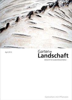 Garten + Landschaft   4 / 2013 Gestalten mit Pflanzen. Sumario: http://www.garten-landschaft.de/archiv/zeitschrift/garten-landschaft-4-2013.html Na biblioteca: http://kmelot.biblioteca.udc.es/record=b1179693~S1*gag