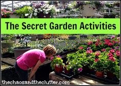 Activities to Accompany The Secret Garden - snacks, printables, field trip, sensory