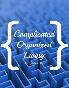 Complicated Organized Living