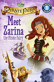 Meet a misunderstood dust-keeper fairy named Zarina in this illustrated leveled reader storybook based on the new animated Disney Fairies movie! Passport to . Pirate Fairy Party, Pirate Theme, Disney Fairies, Tinkerbell, Nickelodeon Cartoons, New Children's Books, Pirates, Disney Characters, Meet