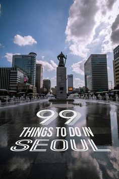 99 Fantastic Things to do in Seoul for your next trip from historical and cultural spots to museums and fun themed cafes! There's things on this list for anyone! Travel Tips | Travel Destinations | Seoul Korea | Korea Travel | Seoul Things to do in
