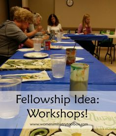 Fellowship Idea: Workshops! Women's Ministry Toolbox shares the details about her church's recent workshop night. Includes a long list of workshop ideas for your team to use!