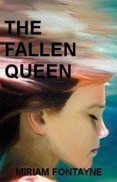 The Fallen Queen (TheWriteAwards2013) - MiriamFontayne