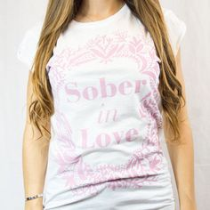 Sober in Love Happiness T-shirt