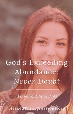 God's Exceeding Abundance: Never Doubt God