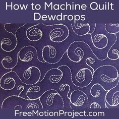 Learn how to machine quilt Dew Drops in a video tutorial with Leah Day.