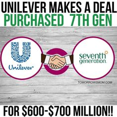 This was just announced Seventh Generation has been purchased by Uneliver (brands like Axe Dove Heartbrand. Hellmann's and Best Foods). Yes this is a great thing for the CEO but what about us? I will fill you in on the facts to help you form a better opinion:  This is what happened. Apparently Unilever CEO Paul Polman shared a similar interest with Seventh Generation CEO on the social impact of non green eco friendly products. So in early spring he reached out to John Reploge CEO of 7th Gen…