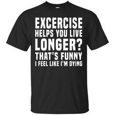 Excercise Shirts Words T shirts Hoodies Sweatshirts