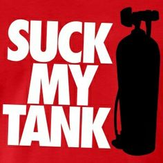 Suck my tank Diving Logo, Scuba Diving Quotes, Scuba Tattoo, Diver Down, Scuba Diving Equipment, Padi Diving, Snorkeling, Under The Sea, Underwater