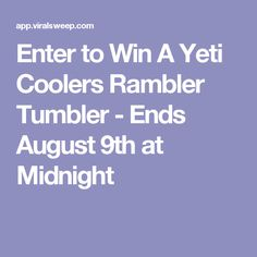 Enter to Win A Yeti Coolers Rambler Tumbler - Ends August 9th at Midnight