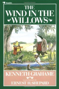 The Wind in the Willows by Kenneth Grahame http://smile.amazon.com/dp/068971310X/ref=cm_sw_r_pi_dp_Qrwuwb0Q0KVM4