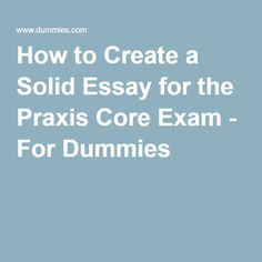 Praxis writing practice essay