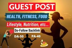 I'll do Guest Post on Health, Fitness, Food, Lifestyle, and Nutrition Blog with High DA Dofollow Backlink.