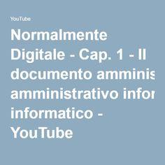 Normalmente Digitale - Cap. 1 - Il documento amministrativo informatico - YouTube