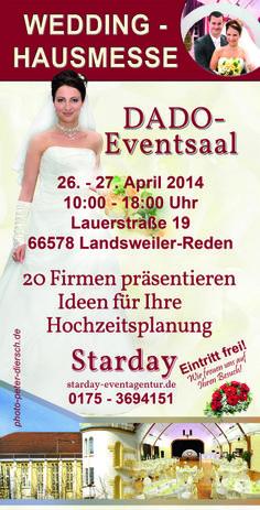 Wedding-Hausmesse Dado-Eventsaal &Starday-Eventagentur 26.-27.April 10:00-18:00  66578 Landsweiler-Reden Lauerstrasse19