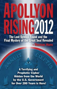 Apollyon Rising 2012: The Lost Symbol Found and the Final Mystery of the Great Seal Revealed by Thomas Horn http://www.amazon.com/dp/0982323565/ref=cm_sw_r_pi_dp_zLGwub0R17J0V